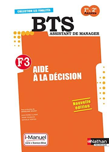 Finalité 3 - Aide à la décision BTS 1re et 2e années: Annie Doublein, ...