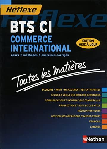9782091631974: BTS CI commerce international : Toutes les matières (Réflexe)