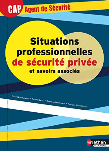 Situations professionnelles en sécurité privée et savoirs associés : ...