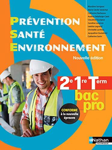 Prévention, santé, environnement 2e, 1re, Term Bac Pro: Audrey Delaforge-Catel; ...
