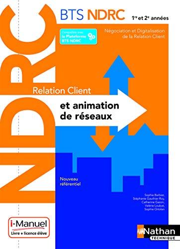 9782091650661: Relation Client et Animation de Réseaux - BTS NDRC 1re et 2e années