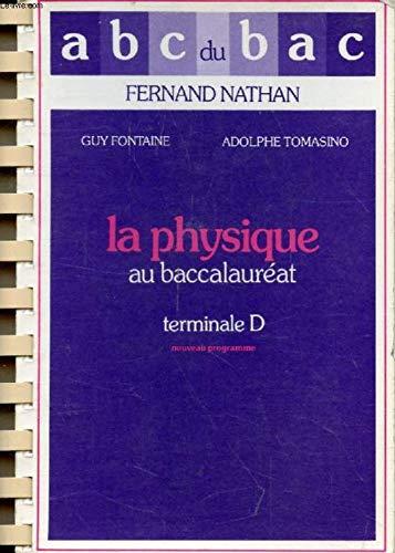 9782091700984: LA PHYSIQUE AU BAC TERMINALE D. Edition 1983