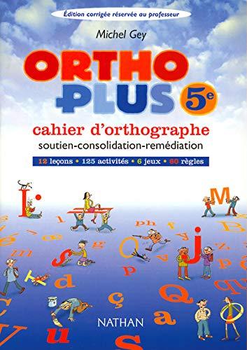 9782091711553: Ortho plus, édition corrigée réservée au professeur : Cahier d'orthographe