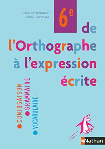 9782091712802: De l'orthographe à l'expression écrite 6e