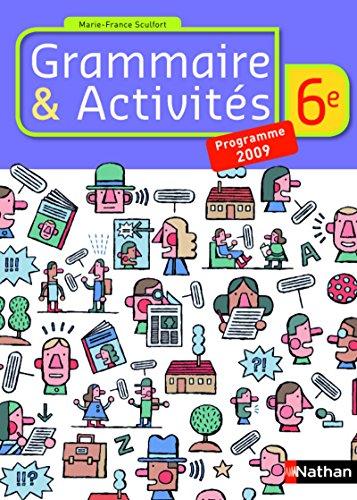 9782091713946: Grammaire et Activit�s 6e : Programme 2009