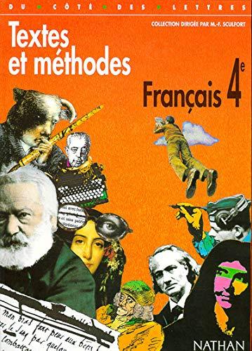 francais 4 textes et methodes: Christiane Cadet, Brigitte Chevalier, Jean Pruvost, Marie-France ...