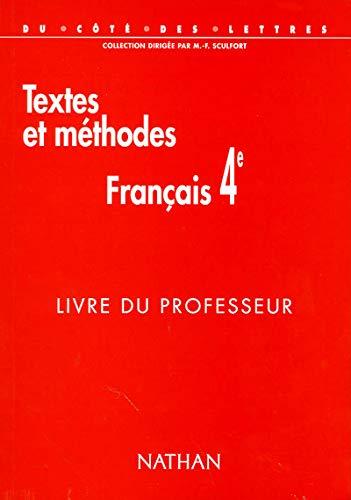 9782091714776: Textes et méthodes, français 4e : Livre du professeur (Du Coté des Lettres)