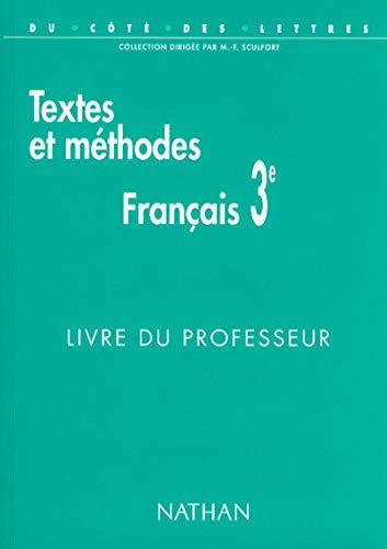 9782091714790: FRANCAIS 3EME TEXTES ET METHODES. Livre du professeur (Du côté des lettres)