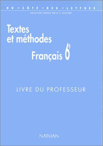 9782091714813: Du cot� des lettres 6e, Fran�ais : textes et m�thodes, professeur. Programme 1996