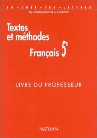9782091714837: Français 5e : Textes et méthodes, livre du professeur (Du Coté des Lettres)