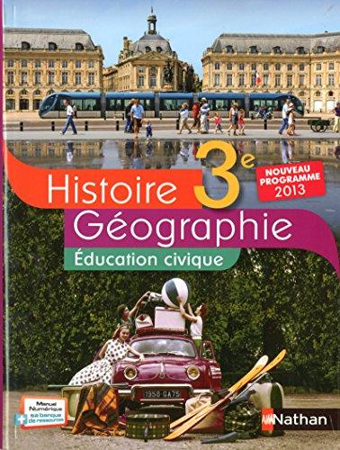 Histoire-Géographie + Éducation civique 3e: Anne-Marie Hazard-Tourillon