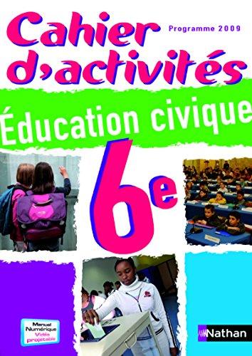 9782091717609: Cahier d'activités éducation civique 6e
