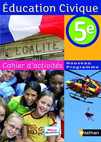 9782091717876: Education Civique 5e : Cahier d'activités Programme 2010
