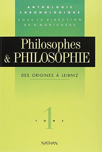 Philosophes et philosophie, tome 1. Des origines: S. Morichère
