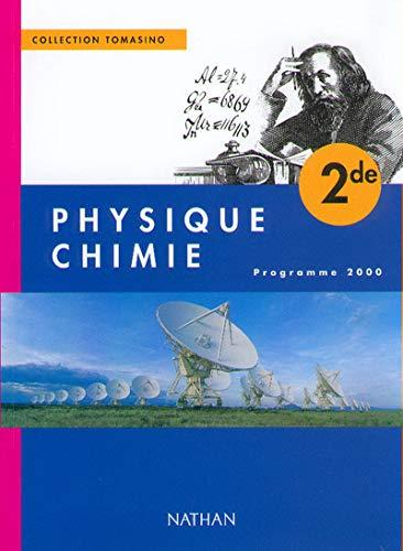 Physique-chimie, seconde, élève, édition 2000: Tomasino
