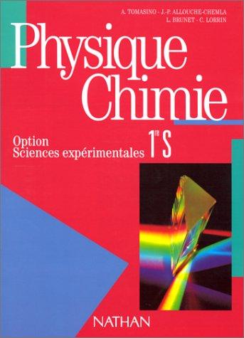 9782091722023: PHYSIQUE CHIMIE 1ERE S. Option, Sciences expérimentales