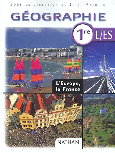 9782091722221: Géographie 1ère L/ES : L'Europe, la France (Geographie Lyce)