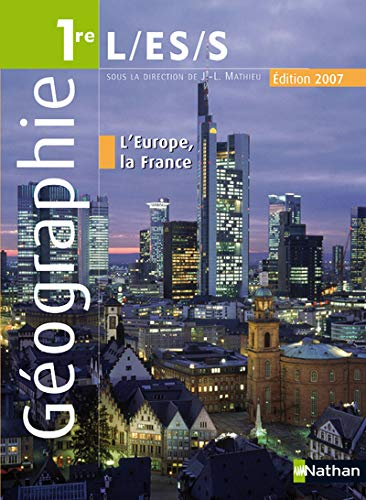 GEOGRAPHIE ; L'EUROPE LA FRANCE ; 1ERE: MATHIEU, JEAN-LOUIS