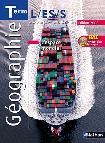 GEOGRAPHIE TERMINALES L, ES, S 2008 +: Jean-Louis Mathieu