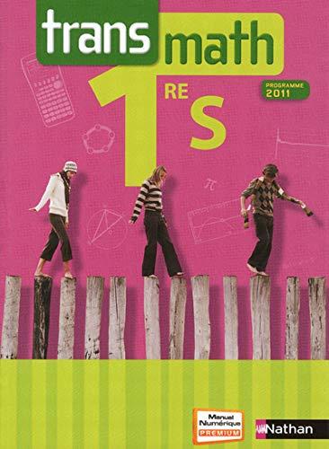 9782091724461: Maths 1e S Transmath (French Edition)
