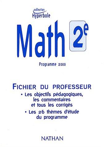 Math 2e. Programme 2000. FICHIER DU PROFESSEUR.: Malaval, Joël ;