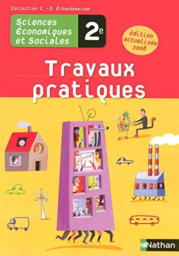 9782091725604: Sciences Economiques et Sociales 2e : Travaux pratiques