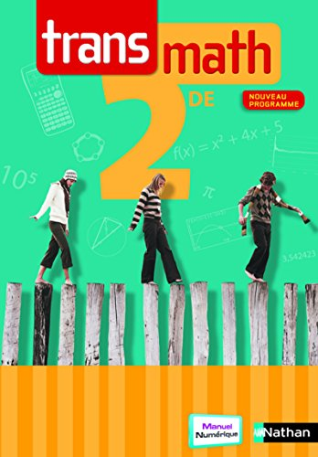 Transmath 2de 2010 - compact (TRANSMATH SECOND CYCLE) (French Edition) - Barra, Raymond; Barros, Jean-Michel; Bénizeau, Patrick; Liorit, Karine; Morin, Jean; Nivaud, David; RICOMENT, VINCENT