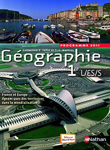 Géographie 1re L/ES/S - programme 2011 : Manuel grand format
