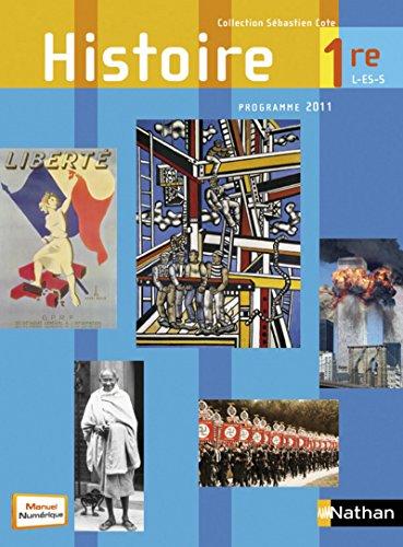 Histoire 1re L/ES/S - programme 2011 (French Edition): Sébastien Cote