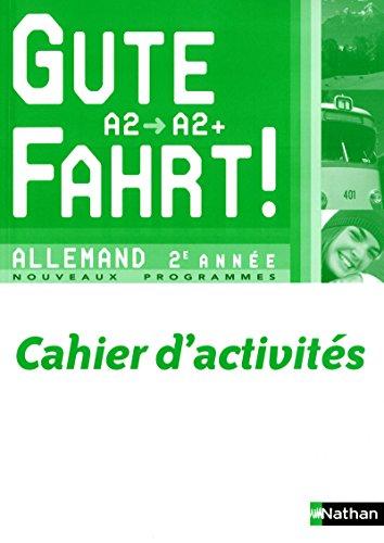 9782091752082: Gute Fahrt ! 2e année 2010 - cahier d'activités (French Edition)