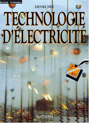 Technologie d'à lectricità : 2e professionnelle, BEP: Henri Ney