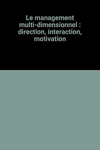 9782091763125: Le management multi-dimensionnel : direction, interaction, motivation