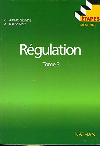 Régulation : Tome 3, Boucles complexes, régulation: André Toussaint; Christian