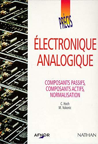9782091766416: Electronique analogique : Composants passifs, composants actifs, normalisation