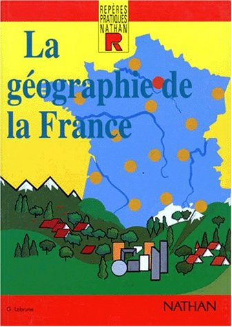 9782091767895: Reperes Pratiques: La Geographie De La France (Repères Pratiques)