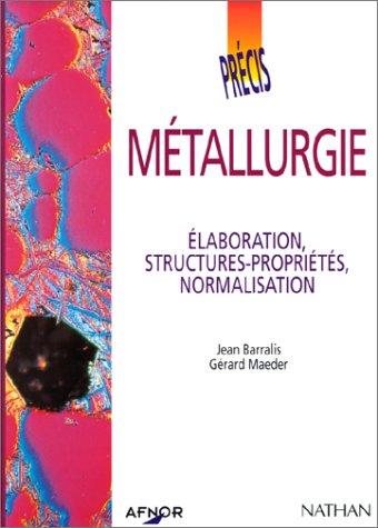 9782091774916: Métallurgie. Elaboration, structures-propriétés, normalisation