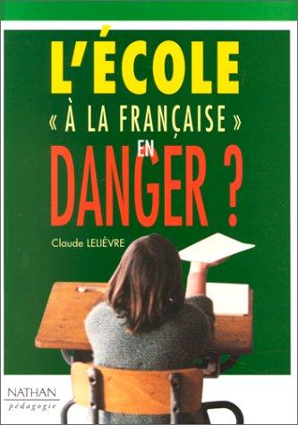 Lécole à la française en danger? (Pédagogie) (...