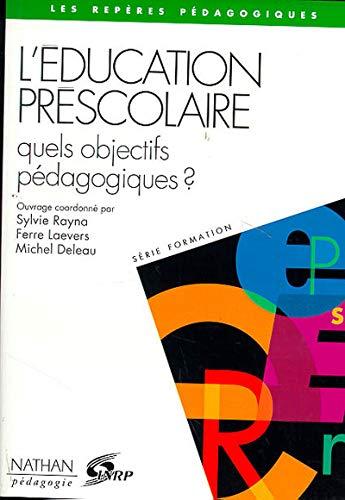 L'EDUCATION PRESCOLAIRE. Quels objectifs pédagogiques ?: Collectif, Michel Deleau,