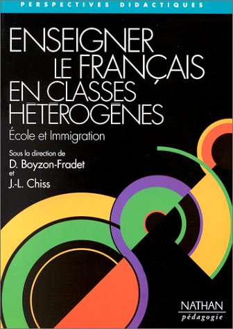 9782091778822: ENSEIGNER LE FRANCAIS EN CLASSES HETEROGENES. Ecole et immigration