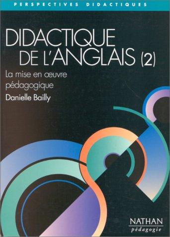 9782091779096: DIDACTIQUE DE L'ANGLAIS. Tome 2, La mise en oeuvre pédagogique