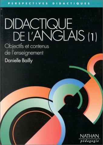 9782091779713: DIDACTIQUE DE L'ANGLAIS. Tome 1, Objectifs et contenus de l'enseignement