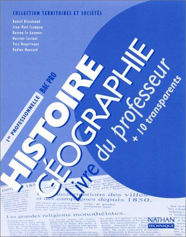 9782091786810: Histoire-G�ographie 1e Professionnelle Bac Pro : Livre du professeur + 10 transparents (Territoires et societes)