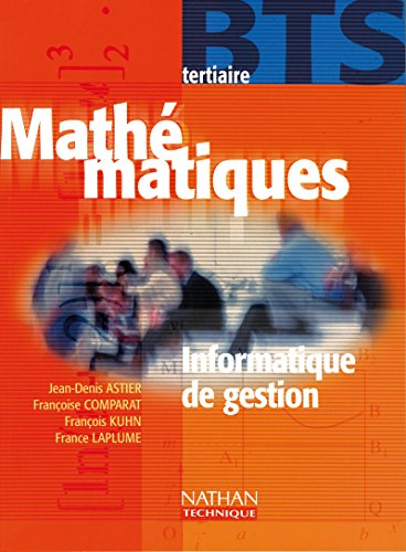 Maths, BTS tertiaire (information de gestion), eleve, 2000 (French Edition): Astier