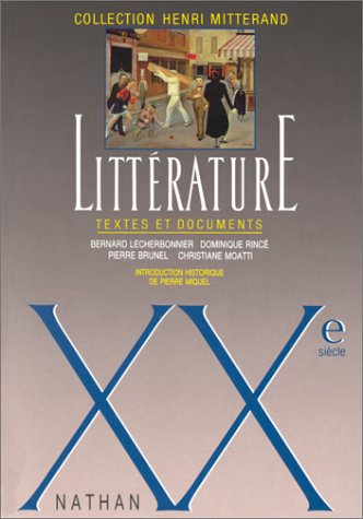 9782091788630: LITTERATURE XXEME SIECLE. Textes et documents: Xxe Siecle (Collection henri mitterand)