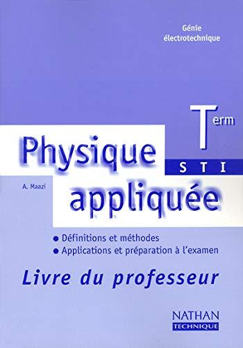 Physique appliquée Tle STI génie électrotechnique : Maazi, Abdelkaïm