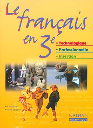 Le francais en 3eme technologique, professionnelle, insertion (French Edition): Luc Biencourt