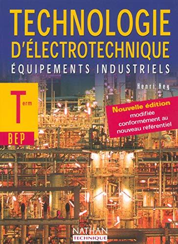 Technologie d'électrotechnique Terminale BEP : Equipements industriels: Ney, Henri