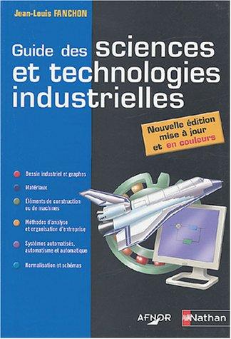 9782091794518: Guide des sciences et technologies industrielles