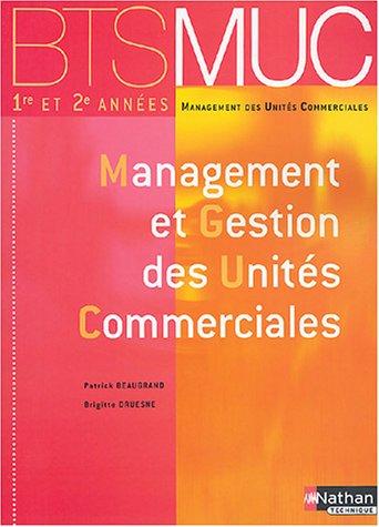 9782091794891: BTS MUC : Management et Gestion des unités commerciales, 1ère et 2ème années