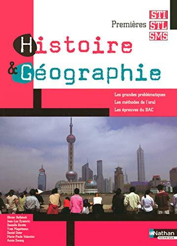 Histoire & Géographie 1es STI-STL-SMS - Olivier Belbéoch, Collectif, Daniel Oster, Danielle Girotto et Yves Magotteaux